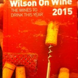 John Wilson's new wine book 'Wilson on Wine 2015'